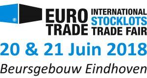 Eurotrade Fair International Stocklots Trade Fair 20 & 21 Juin 2018 Eindhoven
